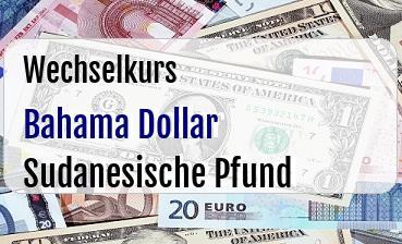 Bahama Dollar in Sudanesische Pfund