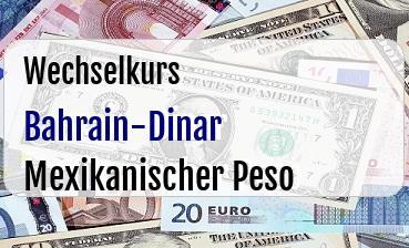 Bahrain-Dinar in Mexikanischer Peso
