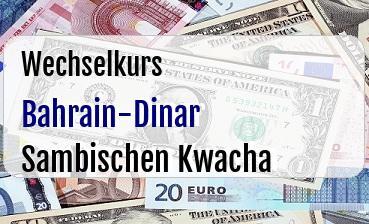 Bahrain-Dinar in Sambischen Kwacha