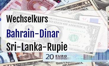 Bahrain-Dinar in Sri-Lanka-Rupie