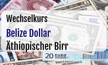 Belize Dollar in Äthiopischer Birr