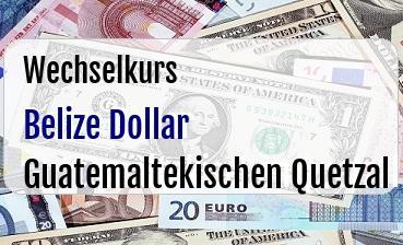 Belize Dollar in Guatemaltekischen Quetzal