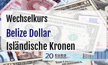 Belize Dollar in Isländische Kronen