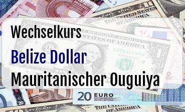 Belize Dollar in Mauritanischer Ouguiya