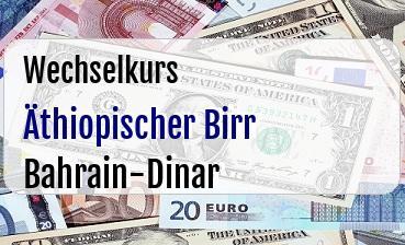 Äthiopischer Birr in Bahrain-Dinar