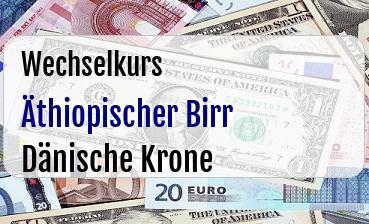 Äthiopischer Birr in Dänische Krone