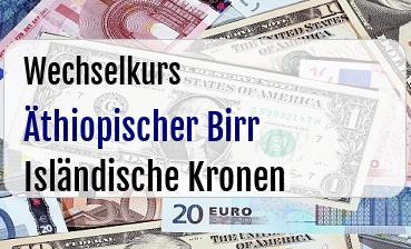 Äthiopischer Birr in Isländische Kronen