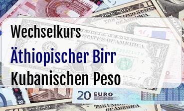 Äthiopischer Birr in Kubanischen Peso