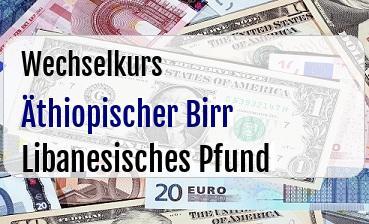 Äthiopischer Birr in Libanesisches Pfund
