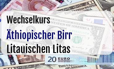 Äthiopischer Birr in Litauischen Litas