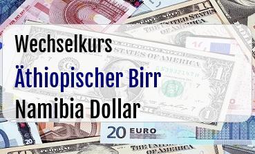Äthiopischer Birr in Namibia Dollar