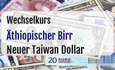 Äthiopischer Birr in Neuer Taiwan Dollar