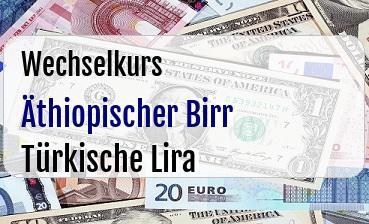 Äthiopischer Birr in Türkische Lira