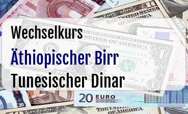 Äthiopischer Birr in Tunesischer Dinar