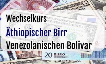 Äthiopischer Birr in Venezolanischen Bolivar