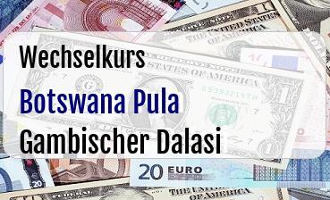 Botswana Pula in Gambischer Dalasi