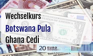 Botswana Pula in Ghana Cedi