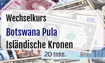 Botswana Pula in Isländische Kronen