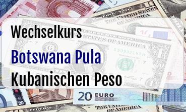 Botswana Pula in Kubanischen Peso