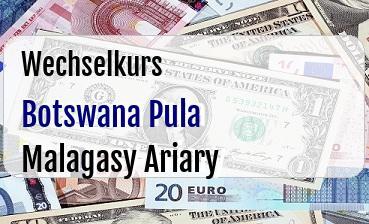 Botswana Pula in Malagasy Ariary