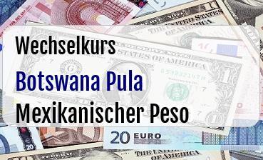 Botswana Pula in Mexikanischer Peso