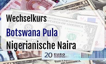 Botswana Pula in Nigerianische Naira