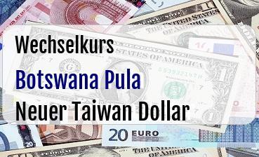 Botswana Pula in Neuer Taiwan Dollar