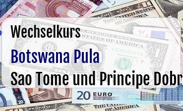 Botswana Pula in Sao Tome und Principe Dobra