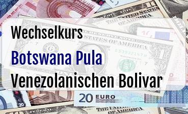 Botswana Pula in Venezolanischen Bolivar