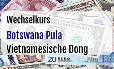 Botswana Pula in Vietnamesische Dong