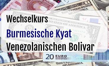 Burmesische Kyat in Venezolanischen Bolivar