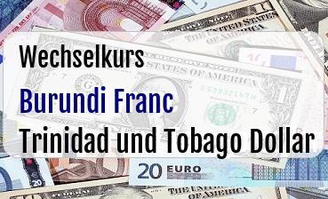 Burundi Franc in Trinidad und Tobago Dollar