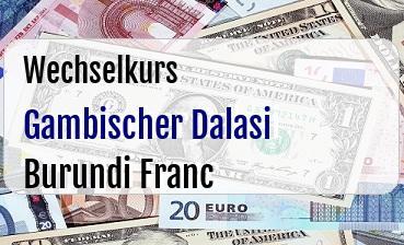 Gambischer Dalasi in Burundi Franc