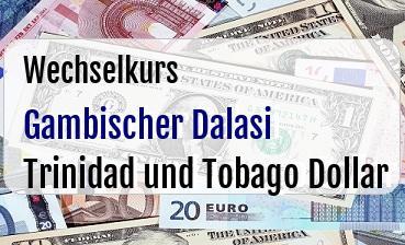 Gambischer Dalasi in Trinidad und Tobago Dollar
