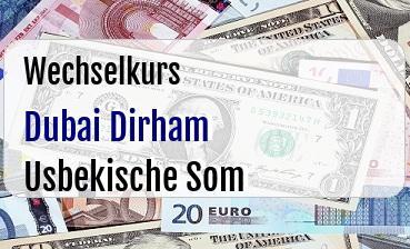 Dubai Dirham in Usbekische Som