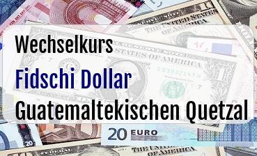 Fidschi Dollar in Guatemaltekischen Quetzal