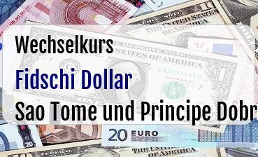 Fidschi Dollar in Sao Tome und Principe Dobra