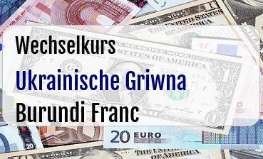 Ukrainische Griwna in Burundi Franc