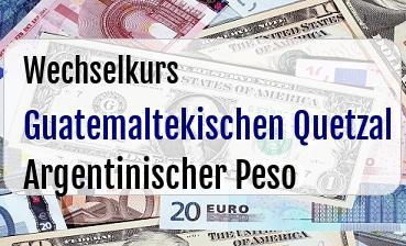 Guatemaltekischen Quetzal in Argentinischer Peso