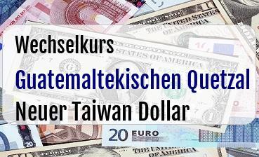 Guatemaltekischen Quetzal in Neuer Taiwan Dollar