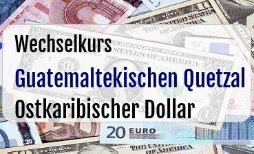 Guatemaltekischen Quetzal in Ostkaribischer Dollar