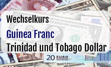 Guinea Franc in Trinidad und Tobago Dollar
