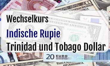 Indische Rupie in Trinidad und Tobago Dollar