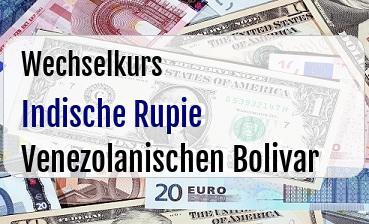 Indische Rupie in Venezolanischen Bolivar