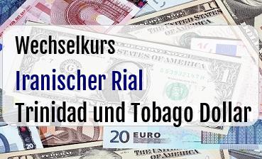 Iranischer Rial in Trinidad und Tobago Dollar