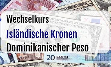 Isländische Kronen in Dominikanischer Peso