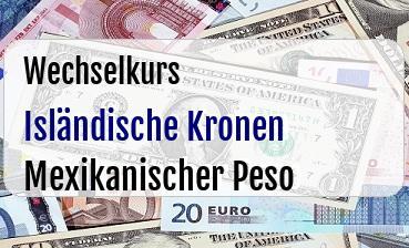 Isländische Kronen in Mexikanischer Peso