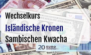 Isländische Kronen in Sambischen Kwacha