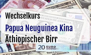 Papua Neuguinea Kina in Äthiopischer Birr