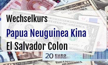 Papua Neuguinea Kina in El Salvador Colon
